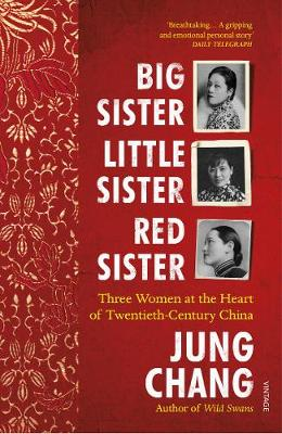 Big Sister, Little Sister, Red Sister by Jung Chang | 9781784703967