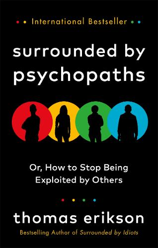 Surrounded by Psychopaths by Thomas Erikson