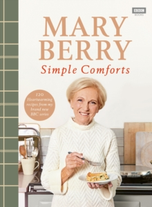 Mary Berry's Simple Comforts by Mary Berry | 9781785945076