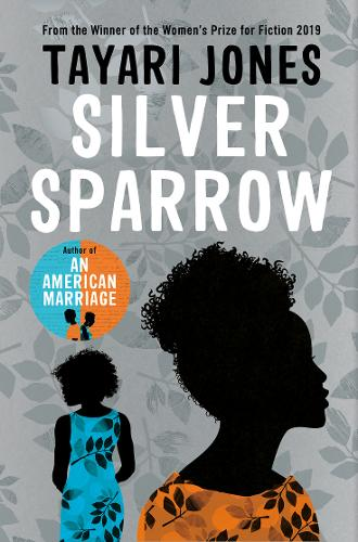 Silver Sparrow by Tayari Jones | 9781786078629