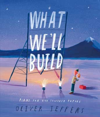 What We'll Build: Plans for Our Together Future by Oliver Jeffers | 9780008382209