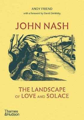 John Nash: The Landscape of Love and Solace by Andy Friend | 9780500022900