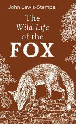 The Wild Life of the Fox by John Lewis-Stempel | 9780857526427