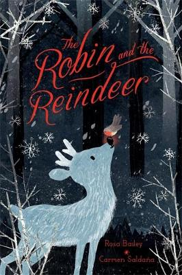 The Robin and the Reindeer by Rosa Bailey | 9781444955552