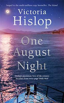 One August Night: Sequel to much-loved classic, The Island by Victoria Hislop | 9781472278401