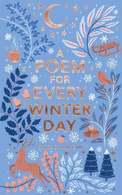 A Poem for Every Winter Day – A Poem for Every Day and Night of the Year by Allie Esiri | 9781529045253