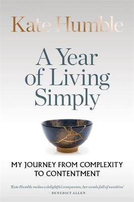A Year of Living Simply: The joys of a life less complicated by Kate Humble | 9781783253425