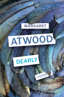 Dearly : Poems by Margaret Atwood | 9781784743895
