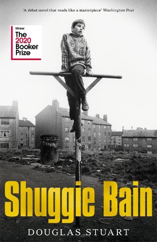 Shuggie Bain by Douglas Stuart | 9781529019278
