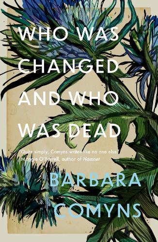 Who Was Changed and Who Was Dead by BARBARA COMYNS | 9781911547846