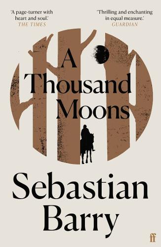 A Thousand Moons by Sebastian Barry