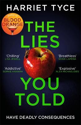 The Lies You Told by Harriet Tyce | 9781472252791