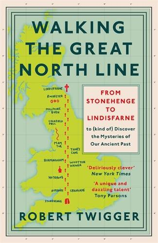 Walking the Great North Line by Robert Twigger | 9781474609067