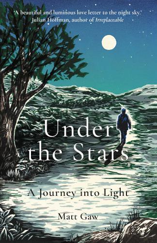 Under the Stars by Matt Gaw | 9781783965823