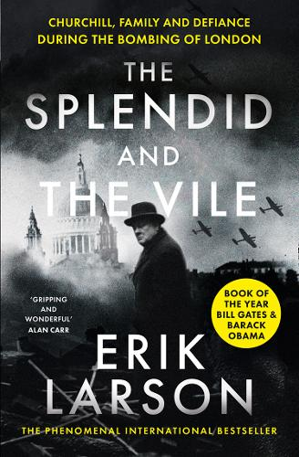 The Splendid and the Vile by Erik Larson | 9780008274986