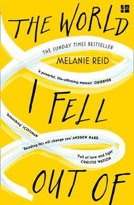 The World I Fell Out Of by Melanie Reid | 9780008291464