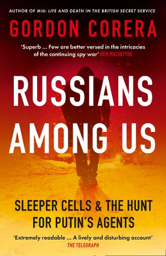Russians Among Us by Gordon Corera | 9780008318970