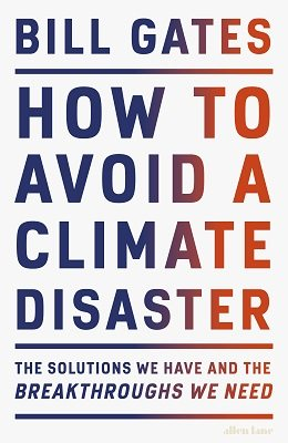 How to Avoid a Climate Disaster by Bill Gates | 9780241448304