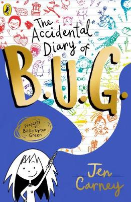 The Accidental Diary of B.U.G. by Jen Carney | 9780241455449