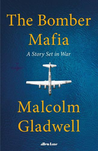 The Bomber Mafia by Malcolm Gladwell | 9780241535004