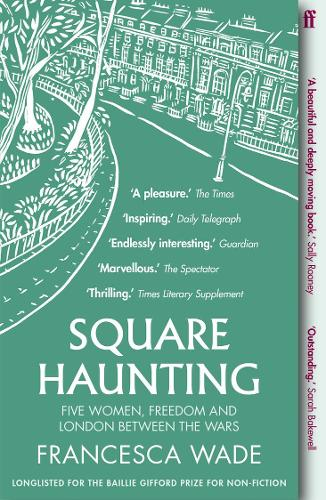 Square Haunting by Francesca Wade | 9780571330669