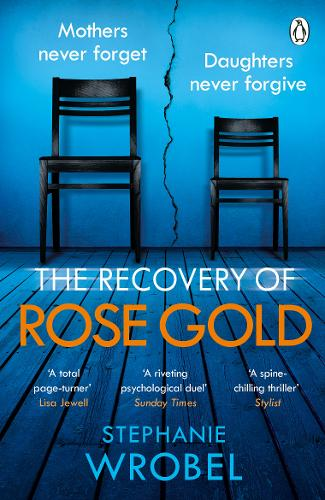 The Recovery of Rose Gold by Stephanie Wrobel | 9781405943536