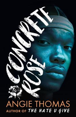 Concrete Rose by Angie Thomas | 9781406384444