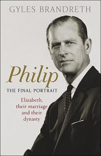 Philip by Gyles Brandreth
