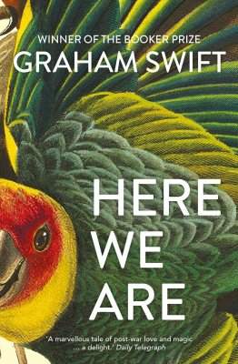 Here We Are by Graham Swift | 9781471188961