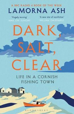 Dark, Salt, Clear by Lamorna Ash | 9781526600059