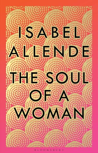 The Soul of a Woman by Isabel Allende | 9781526630810