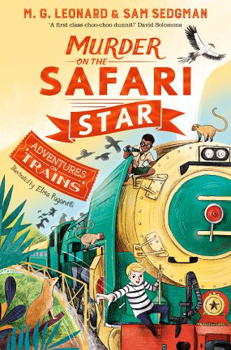 Murder on the Safari Star by M.G. Leonard & Sam Sedgman | 9781529013108