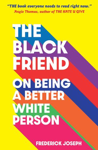 The Black Friend by Frederick Joseph | 9781529500615