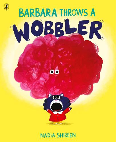 Barbara Throws a Wobbler by Nadia Shireen | 9781780081366