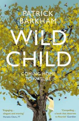 Wild Child by Patrick Barkham | 9781783781935