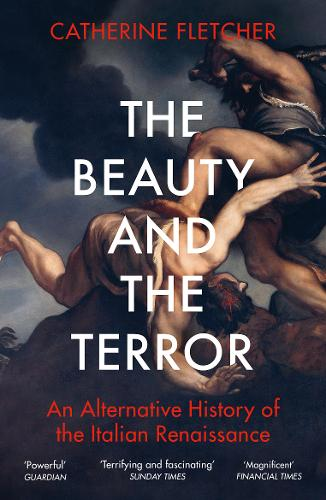 The Beauty and the Terror by Catherine Fletcher | 9781784707941