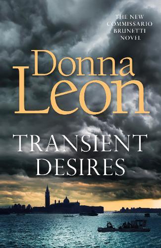 Transient Desires by Donna Leon | 9781785152610