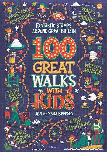 100 Great Walks with Kids by Jen Benson & Sim Benson | 9781844865758