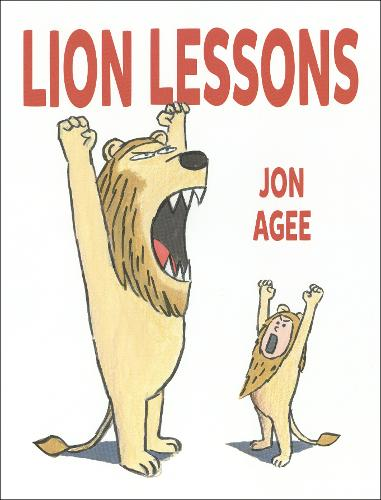 Lion Lessons by Jon Agee | 9781912650330