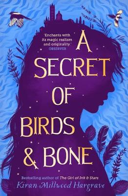 A Secret of Birds & Bone by Kiran Millwood Hargrave | 9781913322960