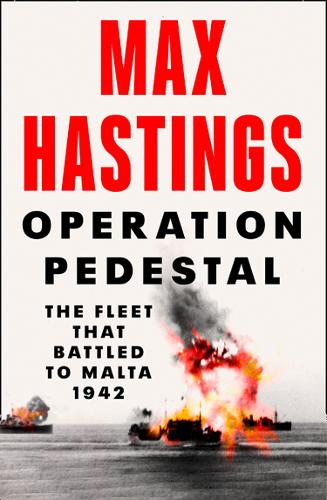 Operation Pedestal by Max Hastings