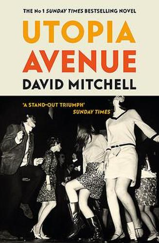 Utopia Avenue by David Mitchell | 9781444799477