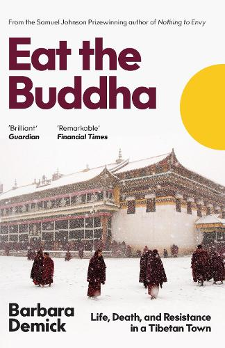 Eat the Buddha by Barbara Demick | 9781783782659