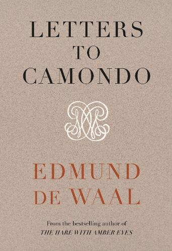 Letters to Camondo by Edmund De Waal | 9781784744311