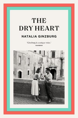 The Dry Heart by Natalia Ginzburg