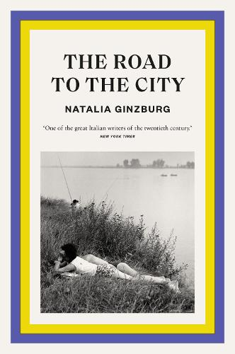 The Road to the City by Natalia Ginzburg | 9781911547624