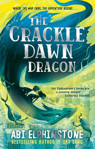 The Crackledawn Dragon by Abi Elphinstone | 9781471173707