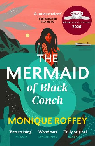 The Mermaid of Black Conch by Monique Roffey | 9781529115499