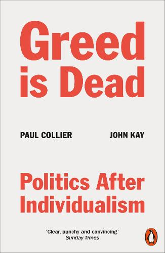 Greed Is Dead by Paul Collier, John Kay | 9780141994161