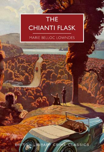 The Chianti Flask by Marie Belloc Lowndes | 9780712353298